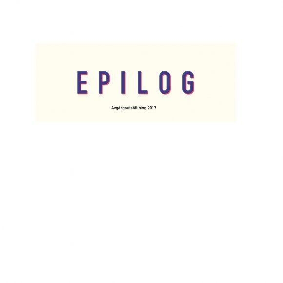 Epilog – Avgångsutställning 2017